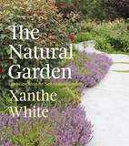 The Natural Garden by Xanthe White