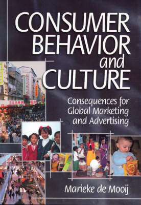 Consumer Behavior and Culture: Consequences for Global Marketing and Advertising by Marieke de Mooij
