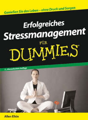 Erfolgreiches Stressmanagement Fur Dummies by Allen Elkin