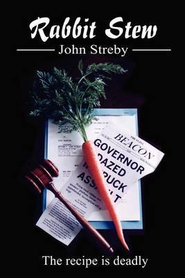 Rabbit Stew: The Recipe Is Deadly by John Streby image