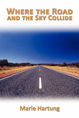Where the Road and the Sky Collide by Marie Hartung image