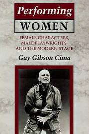 Performing Women by Gay Gibson Cima