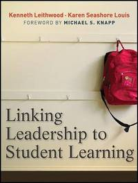 Linking Leadership to Student Learning by Kenneth Leithwood