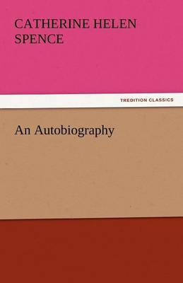 An Autobiography by Catherine Helen Spence