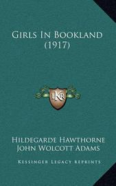 Girls in Bookland (1917) by Hildegarde Hawthorne