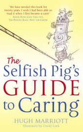 The Selfish Pig's Guide to Caring by Hugh Marriott image