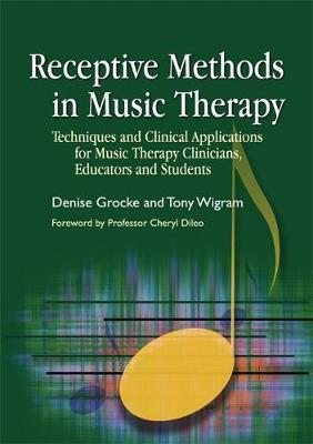 Receptive Methods in Music Therapy by Denise Grocke