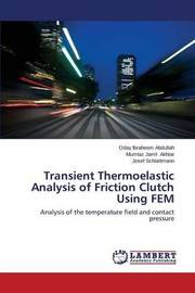 Transient Thermoelastic Analysis of Friction Clutch Using Fem by Abdullah Oday Ibraheem
