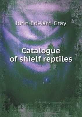 Catalogue of Shielf Reptiles by John Edward Gray image