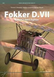 Fokker D.VII - Kaiser's Best Fighter by Tomasz J. Kowalski