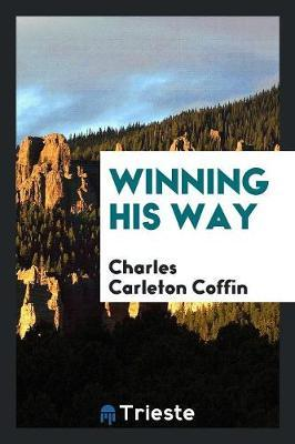 Winning His Way by Charles Carleton Coffin image