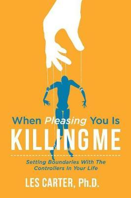 When Pleasing You Is Killing Me by Les Carter Phd image