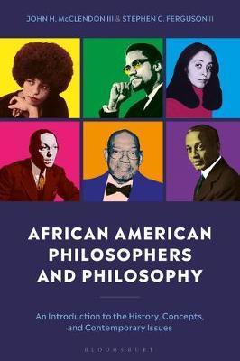 African American Philosophers and Philosophy by Stephen Ferguson II