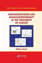 Radiosensitizers and Radiochemotherapy in the Treatment of Cancer by Shirley Lehnert