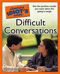 The Complete Idiot's Guide to Difficult Conversations by Gretchen Hirsch image