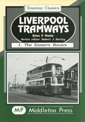 Liverpool Tramways: v. 1 by Brian P. Martin