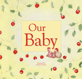 Our Baby Baby Book (Yellow) by Kathryn Zammit