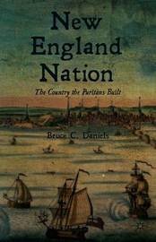 New England Nation by Bruce C. Daniels