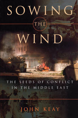 Sowing the Wind by John Keay