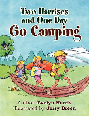 Two Harrises and One Day Go Camping by Evelyn Harris image
