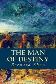 the man of destiny Define destiny destiny synonyms there is a destiny in war, to which a brave man knows how to submit with the same courage that he faces his foes.