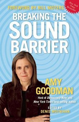 Breaking The Sound Barrier by Amy Goodman image
