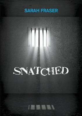 Snatched by Sarah Fraser