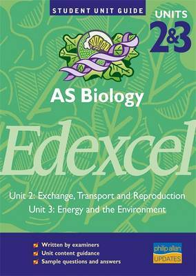 Edexcel AS Biology,Units 2 & 3 by Alan Clamp