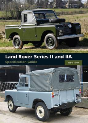 Land Rover Series II and IIA Specification Guide by James Taylor image