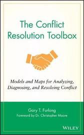 The Conflict Resolution Toolbox by Gary T Furlong