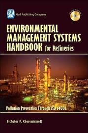 Environmental Management Systems Handbook for Refineries by Nicholas P Cheremisinoff