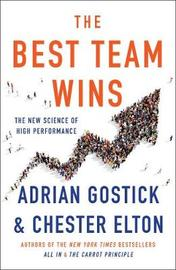 The Best Team Wins by Adrian Gostick