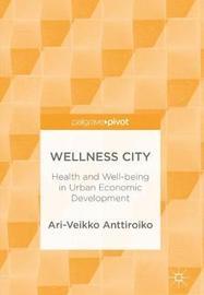 Wellness City by Ari-Veikko Anttiroiko