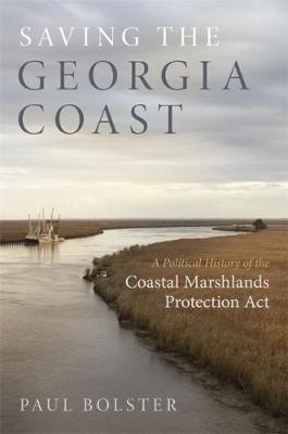 Saving the Georgia Coast by Paul Bolster