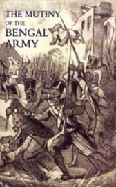Mutiny of the Bengal Army by G.B. Malleson
