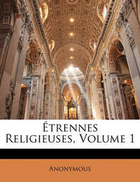 Trennes Religieuses, Volume 1 by * Anonymous image