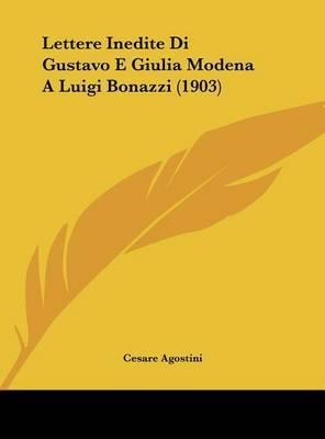 Lettere Inedite Di Gustavo E Giulia Modena a Luigi Bonazzi (1903) by Cesare Agostini image