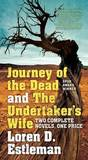 Journey of the Dead and the Undertaker's Wife by Author Loren D Estleman