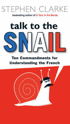 Talk to the Snail by Stephen Clarke image