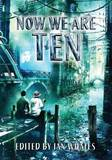 Now We are Ten by Ian Whates