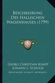 Beschreibung Des Hallischen Waisenhauses (1799) by Georg Christian Knapp