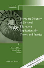 Increasing Diversity in Doctoral Education: Implications for Theory and Practice