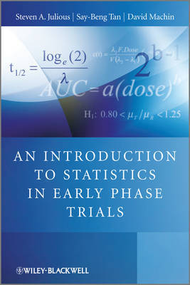 An Introduction to Statistics in Early Phase Trials by Steven A. Julious image