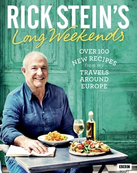 Rick Stein's Long Weekends by Rick Stein