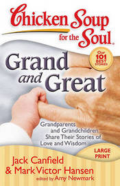 Chicken Soup for the Soul: Grand and Great by Jack Canfield