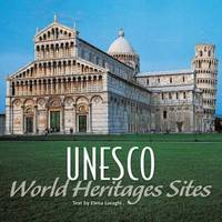 World Heritage Sites of UNESCO by Elena Luraghi