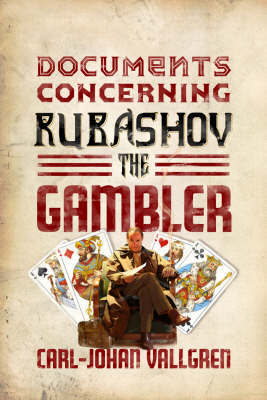 Documents Concerning Rubashov the Gambler by Carl-Johan Vallgren
