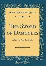 The Sword of Damocles by Anna Katharine Green image