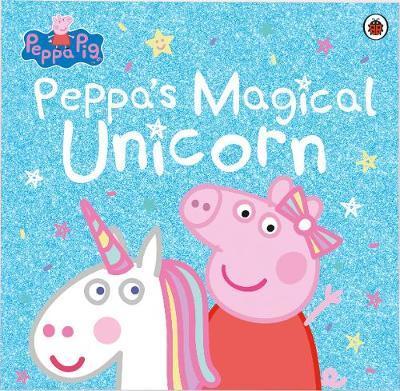 Peppa Pig: Peppa's Magical Unicorn by Peppa Pig