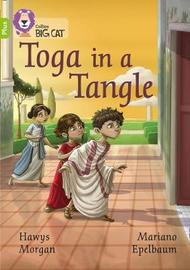 Toga in a Tangle by Hawys Morgan